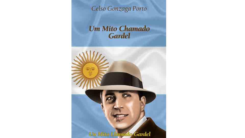 Um Mito chamado Gardel narra os mistérios que cercaram a vida e a morte do cantor