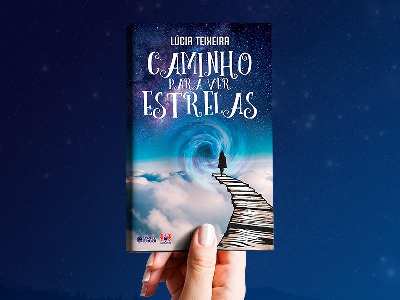 Caminho para ver estrelas, de Lúcia Teixeira é lançado em São Paulo