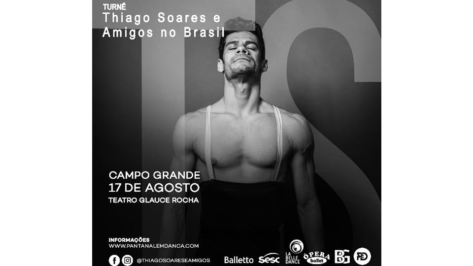 """Bailarino Thiago Soares em turnê por sete cidades brasileiras – espetáculo inédito """"Thiago Soares e Amigos"""""""