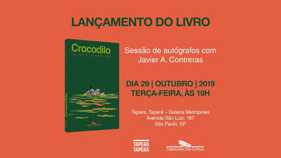 """Lançamento – """"Crocodilo"""", de Javier A. Contreras, em São Paulo"""