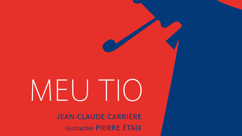 """Sesi Editora lança """"Meu Tio"""" divertido romance de Jean-Claude Carriére"""