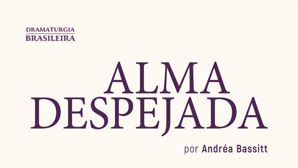 """Andréa Bassit lança o livro com texto da peça """"Alma Despejada"""""""