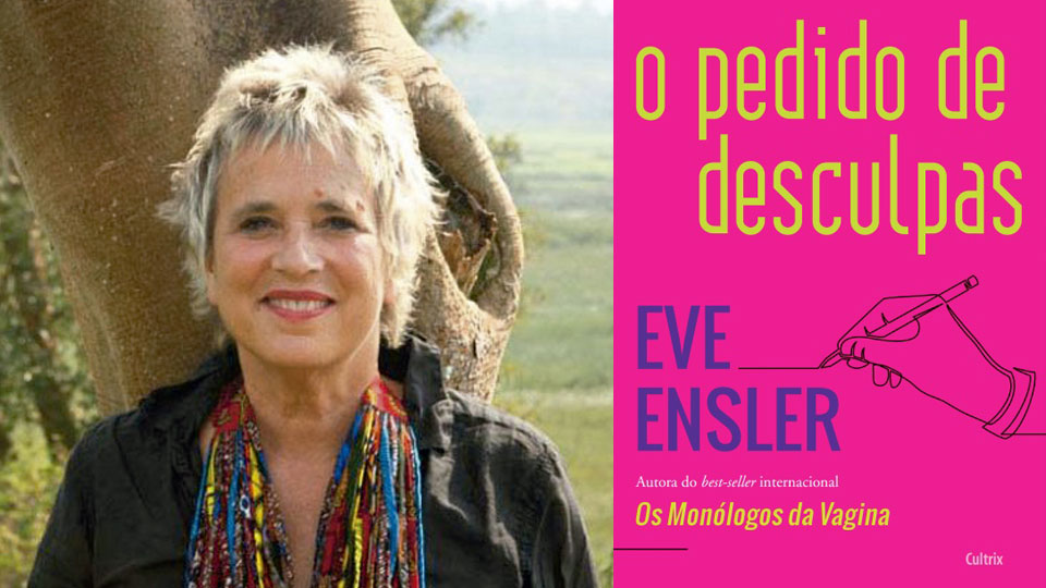 Escritora feminista, Eve Ensler, revela como se libertou dos abusos sexuais que sofreu
