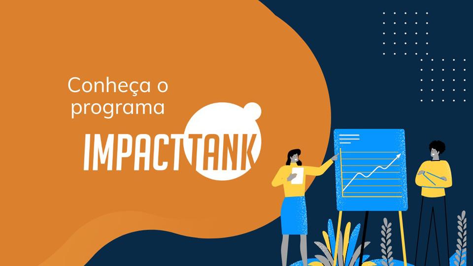 Estão abertas as incrições para o Impact Tank, programa inédito que vai premiar empreendedores sociais