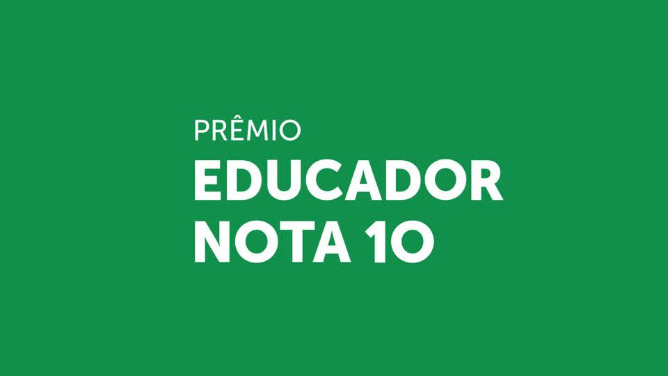 Prêmio Educador Nota 10 divulga regulamento da edição 2020