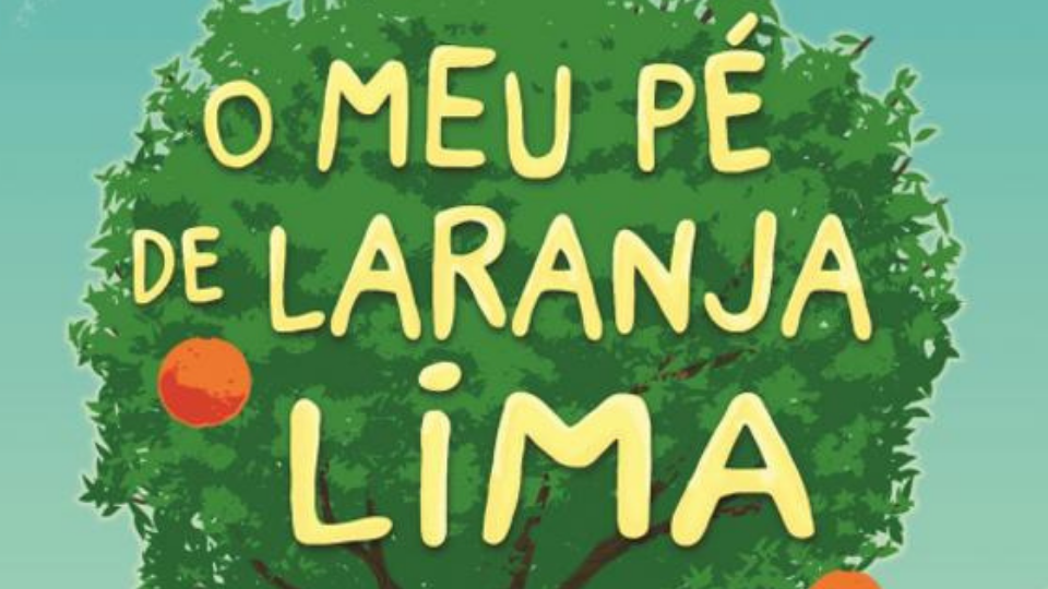 """O Meu Pé de Laranja Lima"" – José Mauro De Vasconcelos"