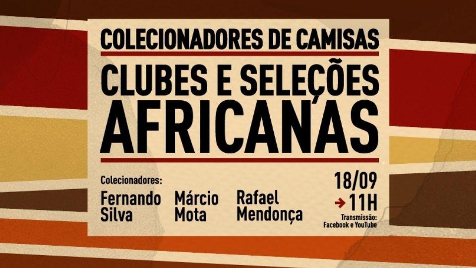 Em edição virtual, Museu do Futebol realiza Encontro de Colecionadores de camisas do futebol africano